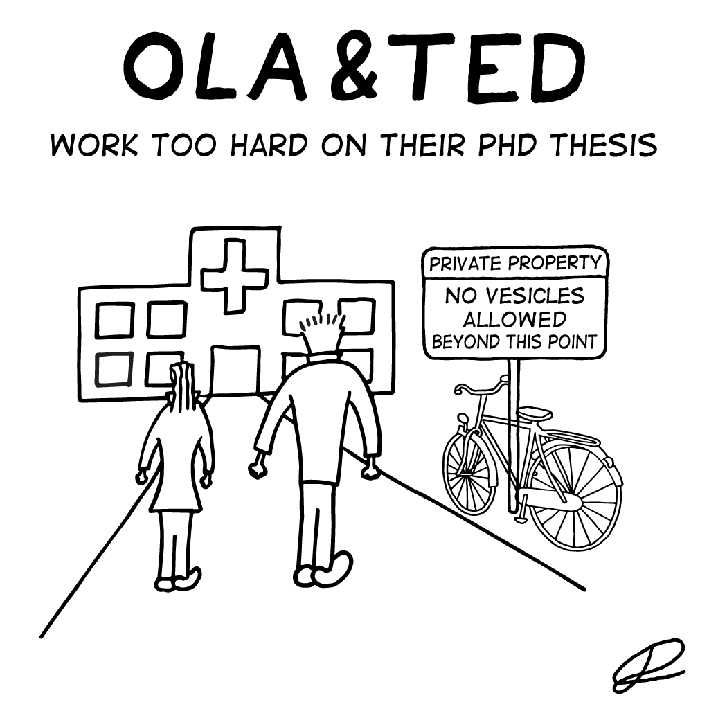 Ola & Ted: Work too hard on their PhD thesis